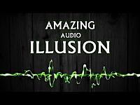 あなたの耳が錯覚する不思議なYouTubeを視聴してみよう。音響イリュージョン。
